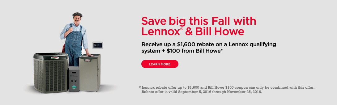 Bill Howe_HVAC_Fall Lennox Rebate Offer